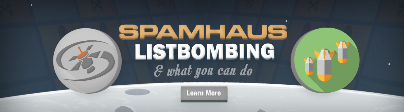 Blog Post: SPAMHAUS Listbombing & What You Can Do